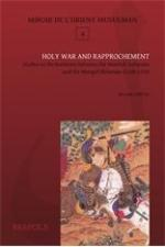 Holy War and Rapprochement: Studies in the Relations between the Mamluk Sultanate and the Mongol Ilkhanate (1260-1335)