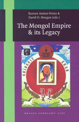 The Mongol Empire and Its Legacy