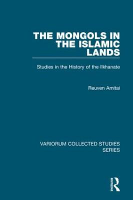 The Mongols in the Islamic Lands